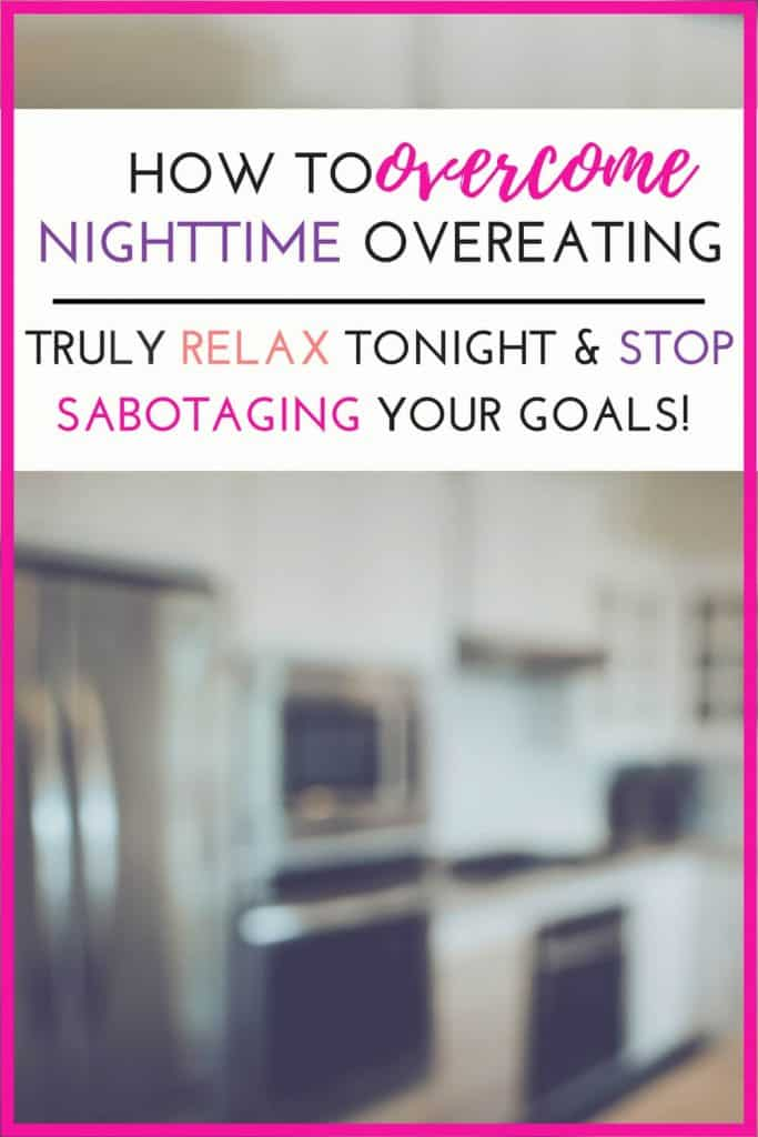 How to Stop Overeating at Night |www.GraceFilledPlate.com