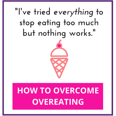Getting Started: Overcoming Overeating